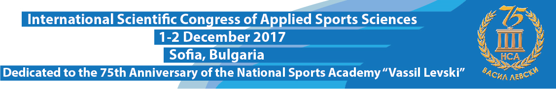 First International Scientific Congress of Applied Sports Sciences - Sofia, Bulgaria 2017